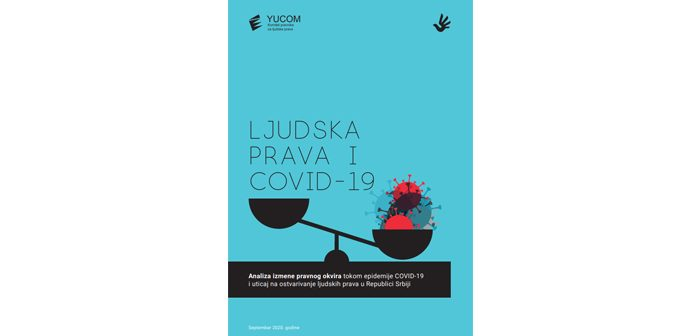 Analiza izmene pravnog okvira tokom epidemije COVID-19 i uticaj na ostvarivanje ljudskih prava u Republici Srbiji