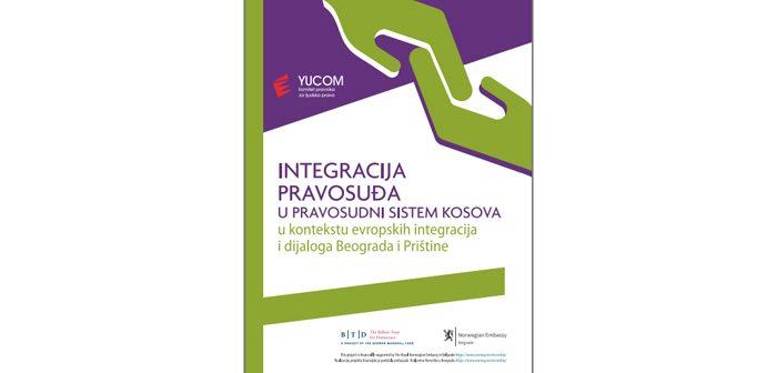 Integracija pravosuđa u pravosudni sistem Kosova u kontekstu evropskih integracija i dijaloga Beograda i Prištine